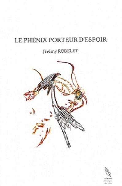 «Le Phénix porteur d'espoir» de Jérémy Robelet