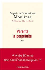 Parents à perpétuité de Sophie et Dominique Moulinas