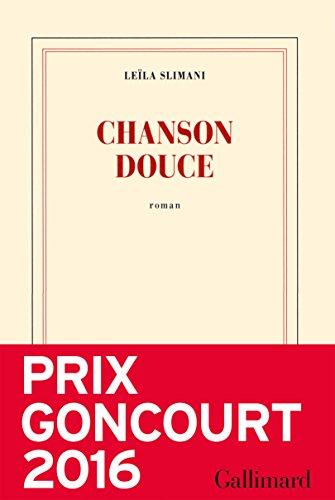 Et si on lisait… Chanson douce de Leïla Slimani, prix Goncourt 2016.