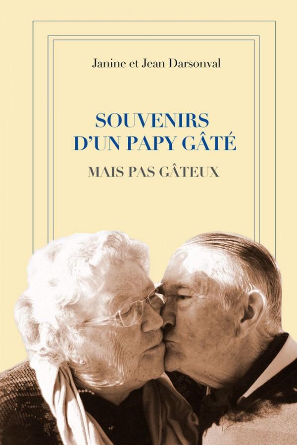 SOUVENIRS D'UN PAPY GÂTÉ MAIS PAS GÂTEUX