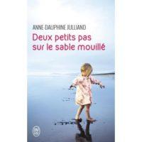 DEUX PETITS PAS SUR LE SABLE MOUILLÉ d'Anne-Dauphine Julliand
