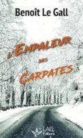 Et si on lisait... L'EMPALEUR DES CARPATES de Benoît Le Gall